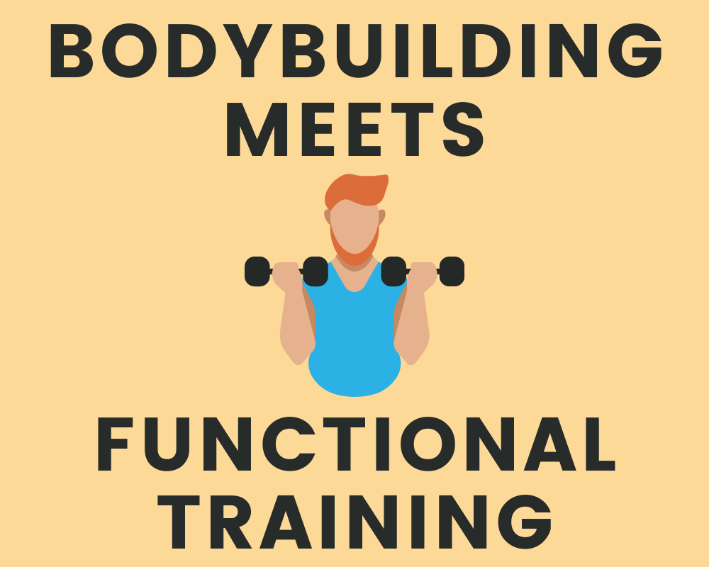 Bodybuilding meets Functional Training